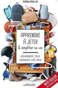 EDITIONS LAROUSSE - apprendre à jeter et simplifier sa vie - Livre De Décoration