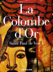 EDITIONS ASSOULINE - la colombe d'or - Kunstbuch